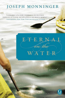 Eternal on the Water av Joseph Monninger (Heftet)