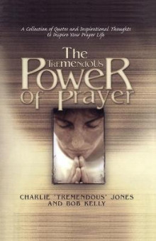 The Tremendous Power of Prayer av Charlie Jones og Bob Kelly (Heftet)