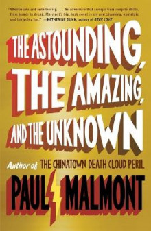 The Astounding, the Amazing, and the Unknown av Paul Malmont (Heftet)