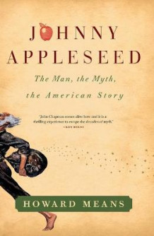 Johnny Appleseed av Howard Means (Heftet)