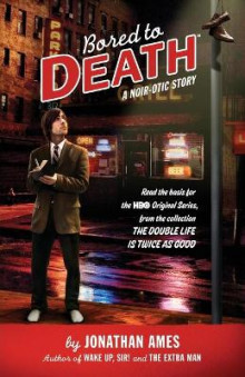 Bored To Death av Jonathan Ames (Heftet)