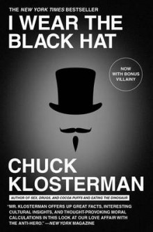 I Wear the Black Hat av Chuck Klosterman (Heftet)