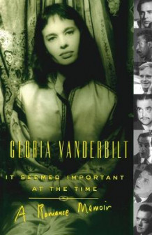 It Seemed Important at the Time av Gloria Vanderbilt (Heftet)