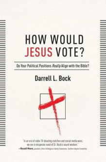 How Would Jesus Vote? av Darrell L Bock (Innbundet)