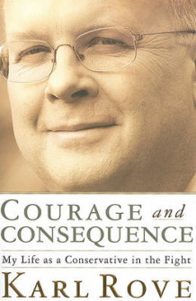 Courage and Consequence av Karl Rove (Innbundet)