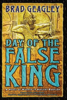 Day of the False King av Brad Geagley (Heftet)