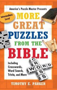More Great Puzzles from the Bible: Including Crosswords, Word Search, Trivia, and More av Timothy E. Parker (Heftet)