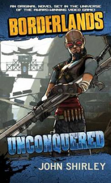 Borderlands #2: Unconquered av John Shirley (Heftet)