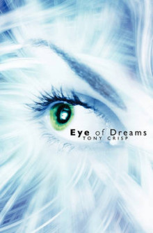Eye of Dreams av Tony Crisp (Heftet)