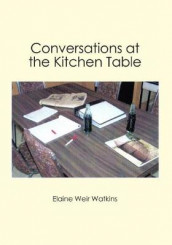 Conversations at the Kitchen Table av Billy Hogan, Elaine Weir Watkins og Mary Harvey Witherington (Heftet)