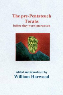 The Pre-Pentatech Torahs av William Harwood (Heftet)