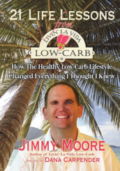 21 Life Lessons From Livin' La Vida Low-Carb av Jimmy Moore (Heftet)