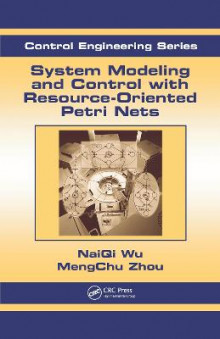 System Modeling and Control with Resource-Oriented Petri Nets av MengChu Zhou og Naiqi Wu (Innbundet)