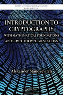 Introduction to Cryptography with Mathematical Foundations and Computer Implementations av Alexander Stanoyevitch (Innbundet)