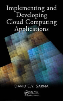 Implementing and Developing Cloud Computing Applications av David E. Y. Sarna (Innbundet)