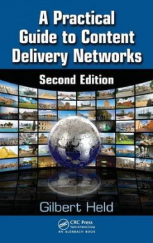 A Practical Guide to Content Delivery Networks av Gilbert Held (Innbundet)