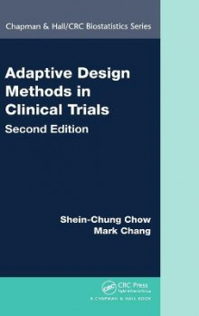Adaptive Design Methods in Clinical Trials av Shein-Chung Chow og Mark Chang (Innbundet)