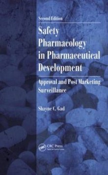 Safety Pharmacology in Pharmaceutical Development av Shayne C. Gad (Innbundet)