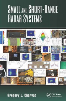 Small and Short Range Radar Systems av Gregory L. Charvat, Jonathan Williams, Shuqing Zeng og Jim Nickalaou (Innbundet)