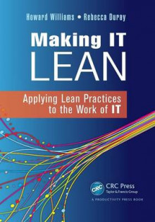 Making IT Lean av Howard Williams og Rebecca Duray (Heftet)