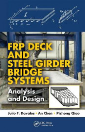 FRP Deck and Steel Girder Bridge Systems av An Chen, Julio F. Davalos og Pizhong Qiao (Innbundet)