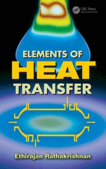 Elements of Heat Transfer av Ethirajan Rathakrishnan (Innbundet)