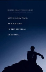 Omslag - Young Men, Time, and Boredom in the Republic of Georgia