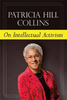 On Intellectual Activism av Patricia Hill Collins (Innbundet)