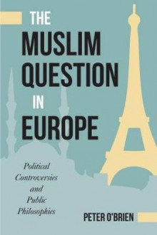 The Muslim Question in Europe av Peter O'Brien (Innbundet)