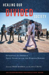 Omslag - Healing Our Divided Society: Investing in America Fifty Years after the Kerner Report