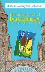 The Adventures of Barthalamew the Nearsighted Dragon av And Krystal Johnson Darlene and Krystal Johnson (Heftet)