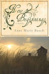 New Beginnings av Anne Marie Busch (Heftet)