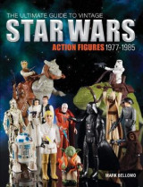 Omslag - The Ultimate Guide to Vintage Star Wars Action Figures, 1977-1985