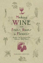 Making Wine with Fruits, Roots & Flowers av Margaret Crowther (Heftet)