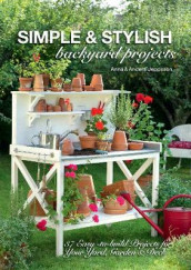 Simple & Stylish Backyard Projects av Anders Jeppsson og Anna Jeppsson (Heftet)