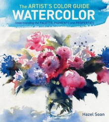 The Artist's Color Guide--Watercolor av Hazel Soan (Innbundet)