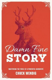 Damn Fine Story: Mastering the Tools of a Powerful Narrative av Chuck Wendig (Heftet)