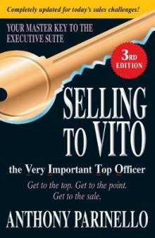 Selling to VITO the Very Important Top Officer av Anthony Parinello (Heftet)