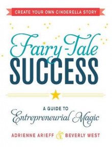 Fairy-Tale Success av Adrienne Arieff og Beverly West (Heftet)