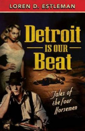 Detroit Is Our Beat av Author Loren D Estleman (Heftet)