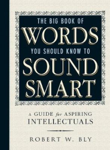 The Big Book of Words You Should Know to Sound Smart av Robert W. Bly (Heftet)