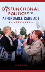 Omslag - The Dysfunctional Politics of the Affordable Care Act