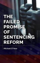 Omslag - The Failed Promise of Sentencing Reform