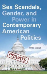 Omslag - Sex Scandals, Gender, and Power in Contemporary American Politics