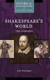 Shakespeare's World: The Comedies av John Pendergast (Innbundet)