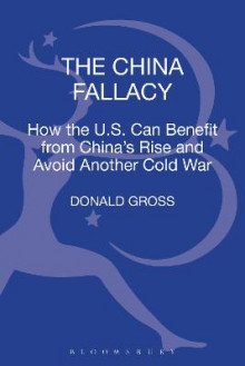 The China Fallacy av Donald Gross (Innbundet)