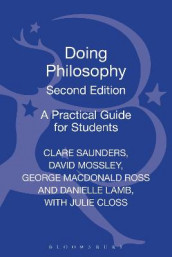 Doing Philosophy av Danielle Lamb, David Mossley, George MacDonald Ross og Dr Clare Saunders (Innbundet)