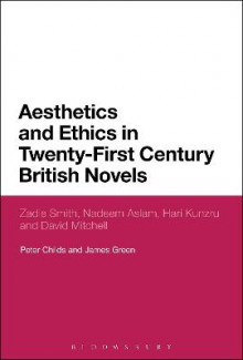 Aesthetics and Ethics in Twenty-First Century British Novels av Peter Childs og James Green (Innbundet)