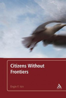 Citizens without Frontiers av Engin F. Isin (Innbundet)