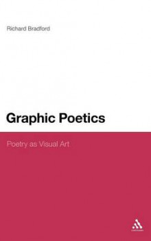 Graphic Poetics av Richard Bradford (Innbundet)